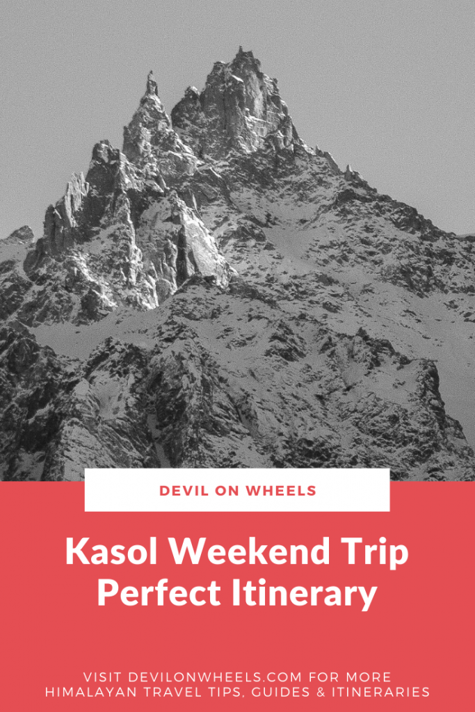 Kasol Weekend Trip - A Perfect Itinerary