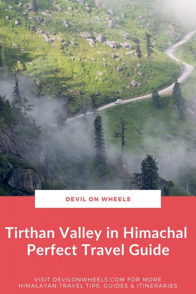 A Perfect Travel Guide of Tirthan Valley