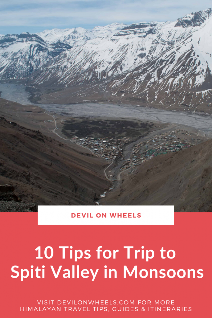 Planning to travel to Spiti in Monsoon or August?