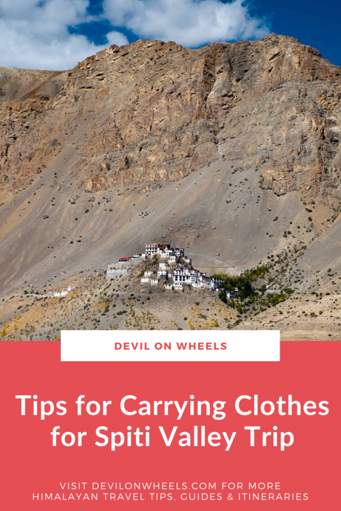 Thinking what clothes you must carry on Spiti Valley trip?