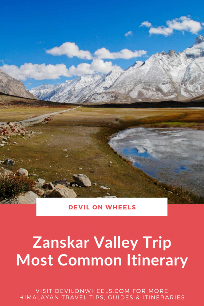 Looking for a detailed day by day Zanskar Valley Itinerary?