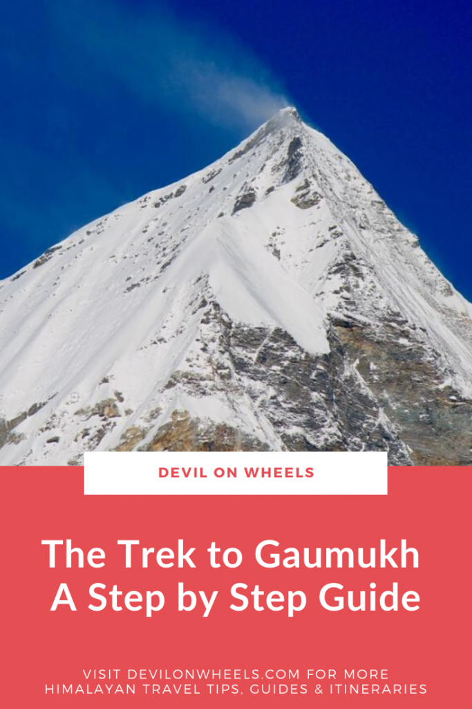 A step by step travel guide of trekking to Gaumukh