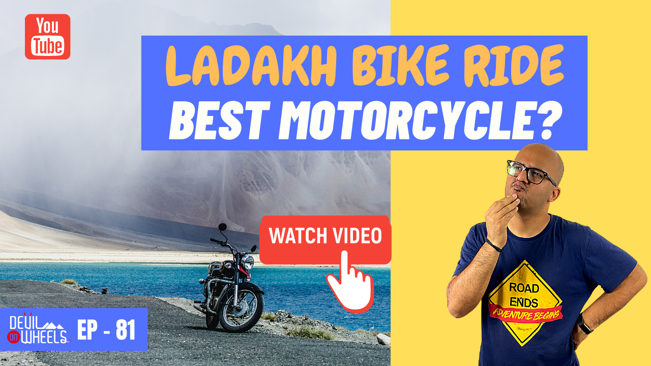 What is the best bike or best motorcycle for Leh Ladakh bike trip? [4 Things to Consider]