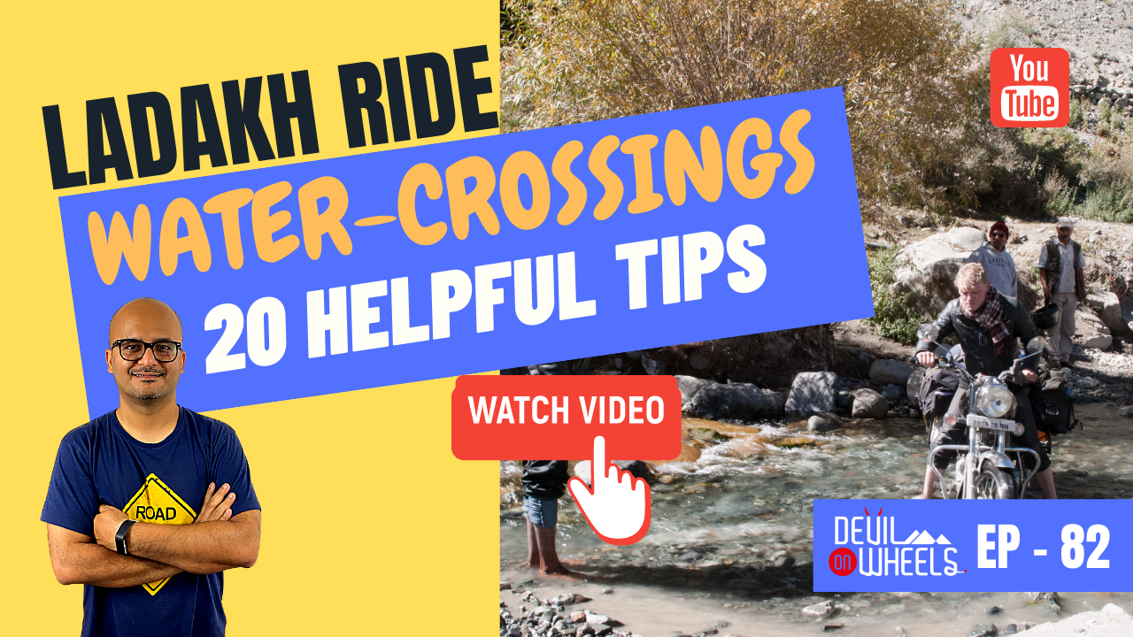 How to tackle water-crossings on Ladakh Bike Trip / Spiti Valley Bike Trip? [20 Important Tips]