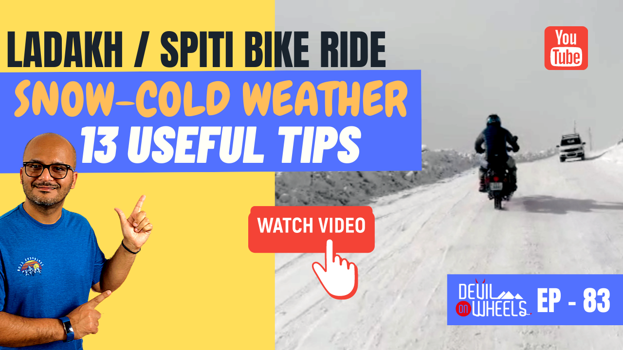 Q83. How to prepare for cold weather motorcycle ride in Ladakh or Spiti Valley? [13 Important Tips]