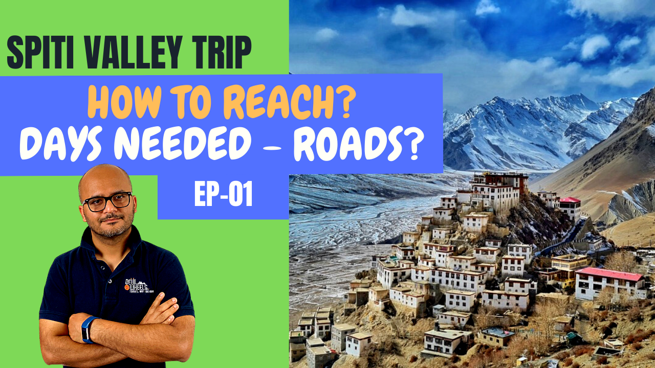 How to reach Spiti Valley and how many days do you need for a Spiti Valley road trip?