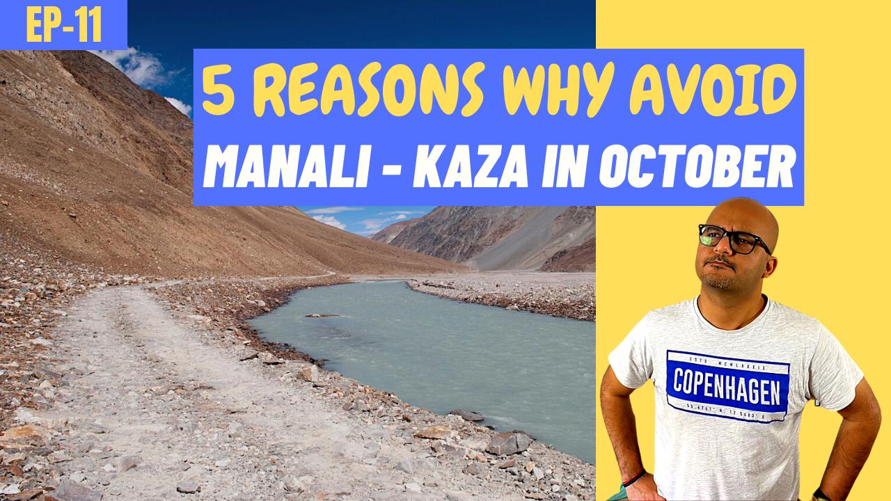 Avoid Manali Kaza Road in October