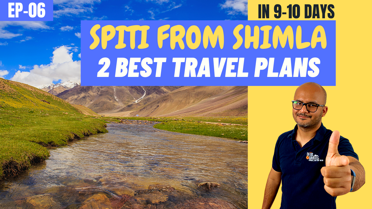 Plan Spiti Valley Road Trip from Shimla Side - 10 Day Itinerary