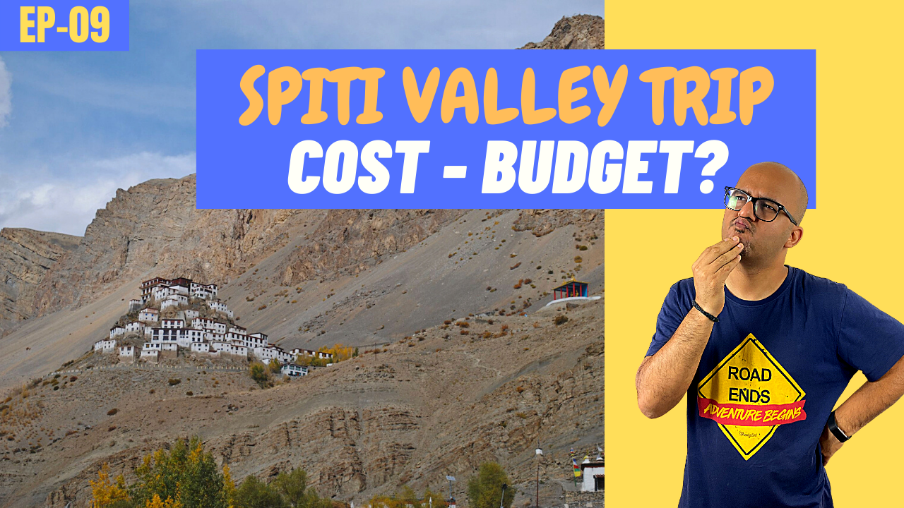 Cost or Budget of Spiti Valley Trip